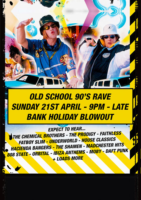 90S RAVE - SUN 21ST APRIL
