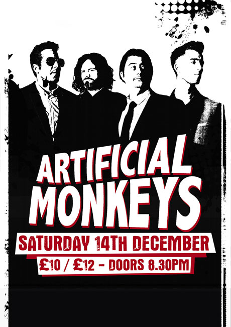 ARTIFICIAL MONKEYS - SAT 14TH DEC