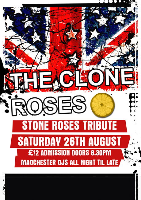 THE CLONE ROSES - SAT 26TH AUG