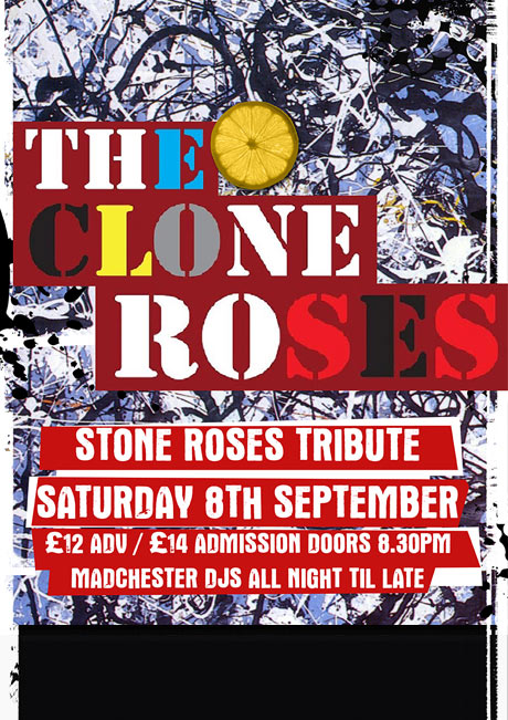 THE CLONE ROSES - SAT 8TH SEPT