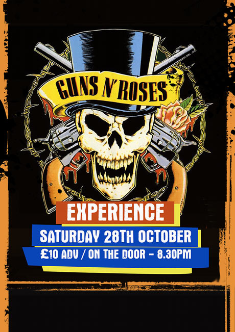 GUNS N ROSES EXPERIENCE - SAT 28TH OCT