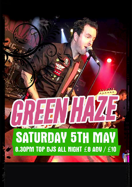 GREEN HAZE - SAT 5TH MAY
