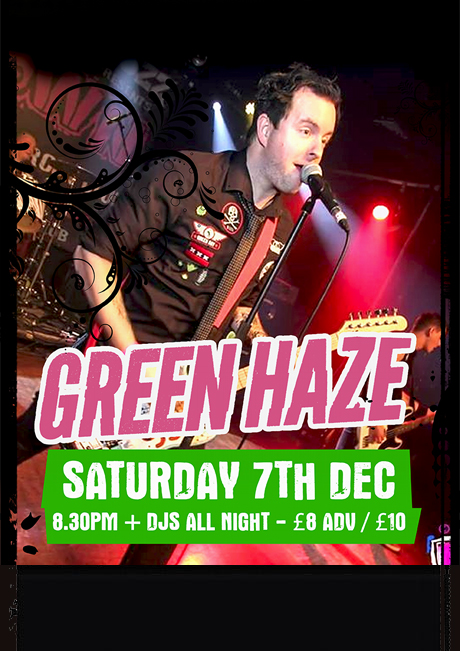 GREEN HAZE - SAT 7TH DEC