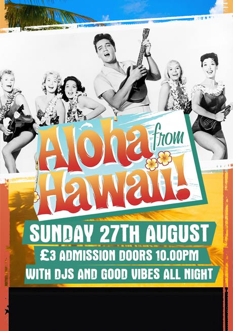 HAWAII FANCY DRESS - SUN 27TH AUG