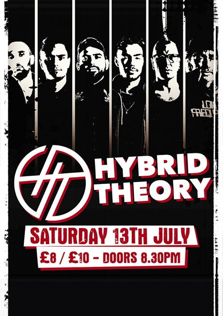 HYBRID THEORY - SAT 13TH JULY