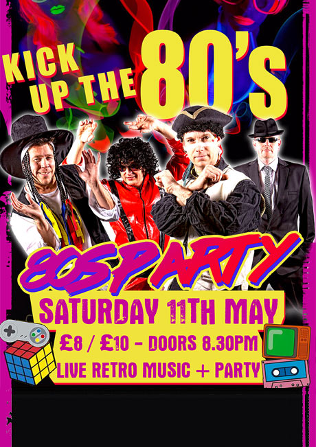 KICK UP THE 80S - SAT 11TH MAY