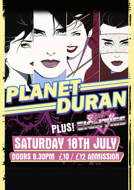 PLANET DURAN - SAT 18TH JULY